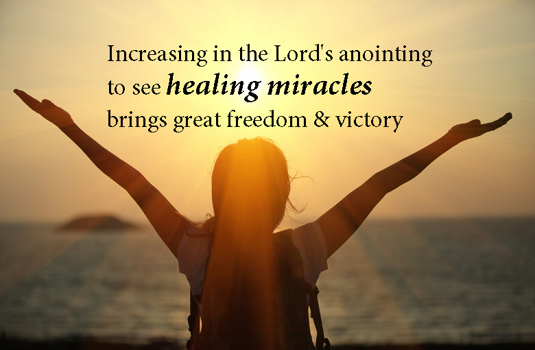 How I grew in my anointing for miracles and healings through prayer